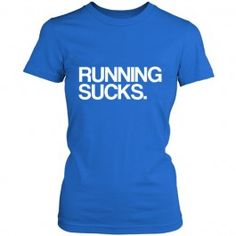 I would wear this shirt so much it's not even funny. I can't stand running lol