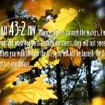 Having Inspirational Bible Verses Wallpaper for Your Personal Computer:Inspirational Bible Verses Wallpaper Isaiah 43-2
