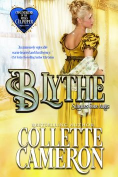 Blythe: Schemes Gone Amiss, Conundrums of the Misses Culpepper, Book 2 #regencyromance #historical #regencyseries, #sisterbrides #humorousromance  https://collettecameron.com/BSGAam