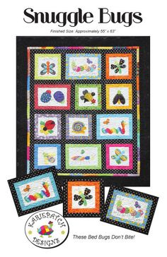 "(By: KariePatch Designs. Snuggle Bugs. All children will love playing with this quilt! Use a variety of bright, cheerful ""scraps"" to give cute personalities to each and every bug in this pattern. ;)""A messy house is the sign of a happy (& productive) quilter."". 