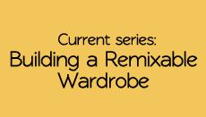 Ideas for building a wardrobe.  One that has remixable pieces.  This is part 2: Shopping for remixable pieces.