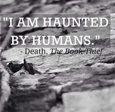 """I am haunted by humans."" ~Death"