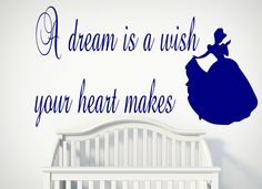 A Dream Is A Wish Your Heart Makes-Vinyl Wall Decal-Disney-Cinderella-Nursery-Girls Room by KGDESIGNS16 on Etsy