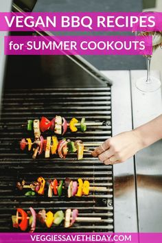 This collection of Vegan BBQ Recipes for Summer Cookouts is all you need for grilling season. And you'll find tips on what vegans should bring to a BBQ. #veganBBQ  #vegangrilling #veggiessavetheday