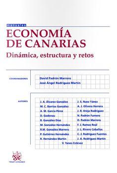 Economía de Canarias: Dinámica, estructura y retos / coord. David Padrón Marrero y José Ángel Rodríguez Martín. http://absysnetweb.bbtk.ull.es/cgi-bin/abnetopac01?TITN=518785