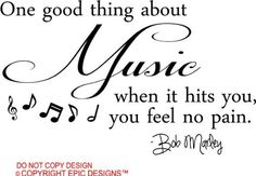 Bob Marley One good thing about music when it hits you, you feel no pain cute wall art wall sayings quotes by Epic Designs, http://www.amazon.com/dp/B005TOOCPQ/ref=cm_sw_r_pi_dp_kMdOqb00QTM8X
