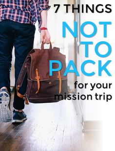 New article! 7 Things NOT to pack for your mission trip