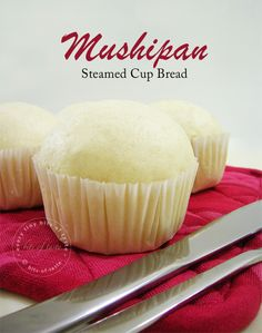 Bits of Taste | Every bits of food and taste!: Mushipan - Steamed Cup bread/cake