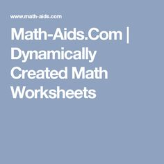 Math-Aids.Com | Dynamically Created Math Worksheets