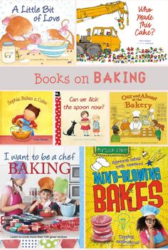 Great books on baking for kids. Read together, and then bake something!