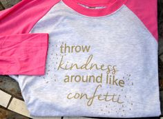 Throw kindness around like confetti 3/4 length sleeves baseball t-shirt with gold ink by HeatherTees on Etsy