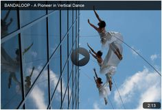 BANDALOOP - A Pioneer in Vertical Dance... I'd love to do this someday!