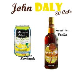 1 Can of Light Lemonade (5 cals)  1.5 oz of Sweet Tea Vodka (72 cals)  *Mix with ice and serve with a lemon wedge and a sprig of mint*