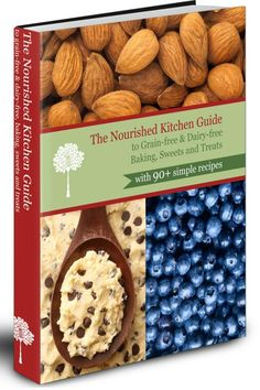 e-book: The Nourished Kitchen Guide to Grain-free, Dairy-free Baking, Sweets and Treats.