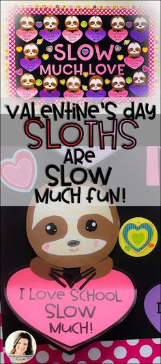 Valentine's Day Sloth Writing Flip Craft and Bulletin Board Bundle - SLOW much LOVE! This Valentine's Day Sloth Writing Flip Craft and Bulletin Board Bundle for k t - February Bulletin Boards, Valentines Day Bulletin Board, Preschool Bulletin Boards, Valentines Day Activities, Valentines Day Decorations, Valentine Day Crafts, Valentine Ideas, Kindergarten Valentine Craft, Printable Valentine
