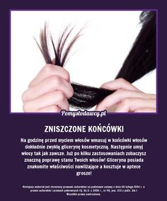 PROSTY, TANI I SKUTECZNY SPOSÓB NA ZNISZCZONE KOŃCÓWKI 1000 Life Hacks, Handmade Cosmetics, Natural Cosmetics, Perfect Body, Clear Skin, Diy Hairstyles, Hair Hacks, Healthy Hair, Natural Health