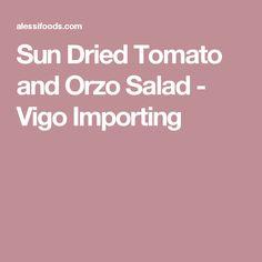 Sun Dried Tomato and Orzo Salad - Vigo Importing