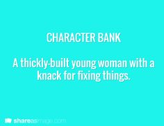 Character -- a thickly built young woman with a knack for fixing things
