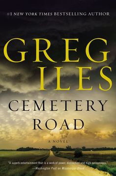 Télécharger ou Lire en Ligne Cemetery Road Livre Gratuit PDF/ePub - Greg Iles, Sometimes the price of justice is a good man's soul. The New York Times bestselling author of the Natchez Burning. New Books, Good Books, Books To Read, Library Books, Greg Iles Books, Believe, John Kerry, E Online, Libros