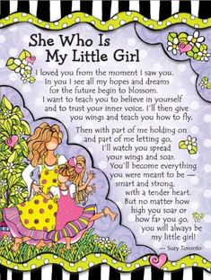 Blue Mountain Arts She Who is My Little Girl by Suzy Toronto Miniature Print Mom Quotes From Daughter, Mother Daughter Quotes, I Love My Daughter, My Beautiful Daughter, My Love, Grandmother Quotes, My Little Girl, My Baby Girl, Suzy