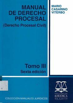 Manual De Derecho Procesal. Casarino Viterbo, Mario. Proyecto de biblioteca UST. Adquisición de bibliografía básica. Derecho. Cod. Asig. DER-079-084-090-095-100-105. Solicitar por: 347 C335m6