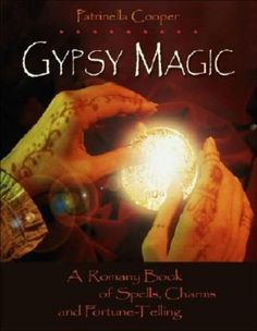 Gypsy Magic: A Romany Book of Spells, Charms, and Furtune-Telling. $14.98 inc. delivery to Australia.
