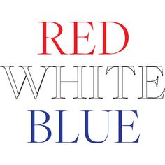 RedWhiteBlue ❤ liked on Polyvore featuring text, words, 4th of july, blue, saying, patriotic, embellishment, filler, detail and phrase