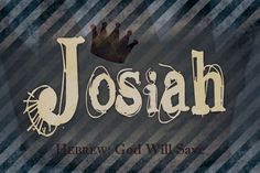 The name Josiah has a great Biblical King to back up its awesome-ness. It has been a favorite for decades, and in 2011 was at #80.
