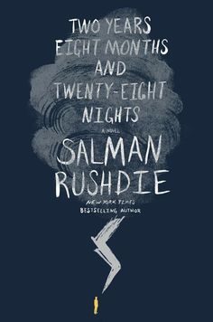 Two Years Eight Months And Twenty-Eight Nights. By Salman Rushdie