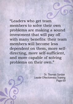 Some wise words from Dr. Thomas Gordon, once again.....