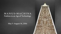 A preview of the exhibition Manus x Machina: Fashion in an Age of Technology, on view at The Met Fifth Avenue from May 5 through August 14, 2016.