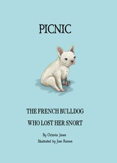 French Bulldog Book     Picnic, The French Bulldog Who Lost Her Snort on Etsy, $14.95