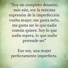Una mujer perfectamente imperfecta ❤️