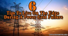 6 tips to live on the edge during a power grid failure