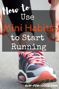 The secret to creating a running habit is to start small. Here's how mini habits can help you get started with running and stick with it.   #startrunning  #runninghabit  #beginnerrunner