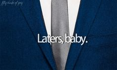 The best Greyism of all, #LatersBaby! Who isn't #GREYsessed by now?  Are you? #FiftyShades @50ShadesSource www.facebook.com/FiftyShadesSource