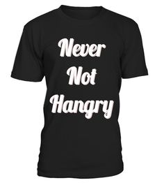 """# Never Not Hangry Hunger Food Lover Eating T-Shirt .  Special Offer, not available in shops      Comes in a variety of styles and colours      Buy yours now before it is too late!      Secured payment via Visa / Mastercard / Amex / PayPal      How to place an order            Choose the model from the drop-down menu      Click on """"Buy it now""""      Choose the size and the quantity      Add your delivery address and bank details      And that's it!      Tags: Fighting your body's urges is the…"""