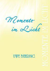 »Momente im Licht« | Lyrik- und Bild-Band von Uwe Beering; Hardcover