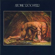 "Atomic Rooster - Dead Walks Behind You(1970).Cover Art by:William Blake - ""Nebuchadnezzar""(1795)."