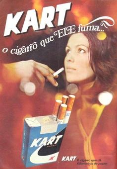 "Publicidade de cigarro Kart. Gostei do ""ELE"" . kkkkkkkkkkkkkkk"
