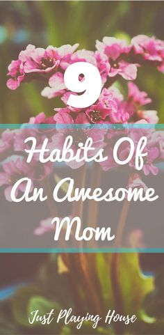 Recognizing that you are a good mom. Habits all awesome moms have in common.