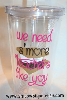We Need S'More Teachers Like You. Tumbler Cup for Teachers. Free personalization. Great Gift Idea. on Etsy, $12.00