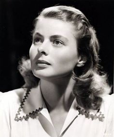"""""""I have grown up alone. I've taken care of myself. I worked, earned money and was independent at 18."""" Ingrid Bergman (1915 -1982)"""