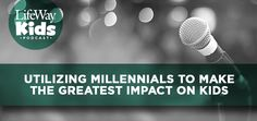 Utilizing Millennials to Make the Greatest Impact on Kids