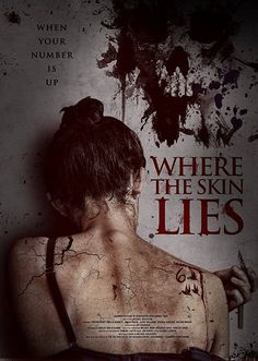 The poster and my original photo (SWIPE) for the micro-budget horror film, Where The Skin Lies. Best Horror Movies List, Good Movies To Watch, Scary Movies, Halloween Movies, Horror Movie Posters, Horror Movie Trailers, Ian Mckellen, Tomb Raider Movie, The Image Movie