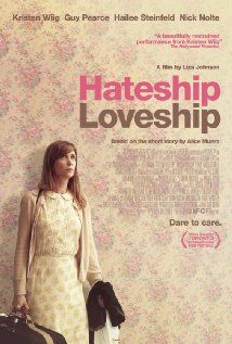 Hateship Loveship (2013) ... A wild teenage girl orchestrates a romance between her nanny and her father, who is a recovering addict. (25-Dec-2014)