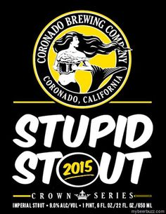 mybeerbuzz.com - Bringing Good Beers & Good People Together...: Coronado Brewing Crown Series - Stupid Stout 2015 ...