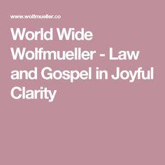 World Wide Wolfmueller - Law and Gospel in Joyful Clarity