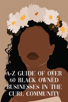 A-Z Guide of Black Owned Businesses in the Curl Community | Curly Cailín