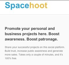Spacehoot is a social networking platform for professionals and business to share and promote their personal/business projects and events. It also helps users to create and promote shareable professional profiles and business pages.  www.spacehoot.com
